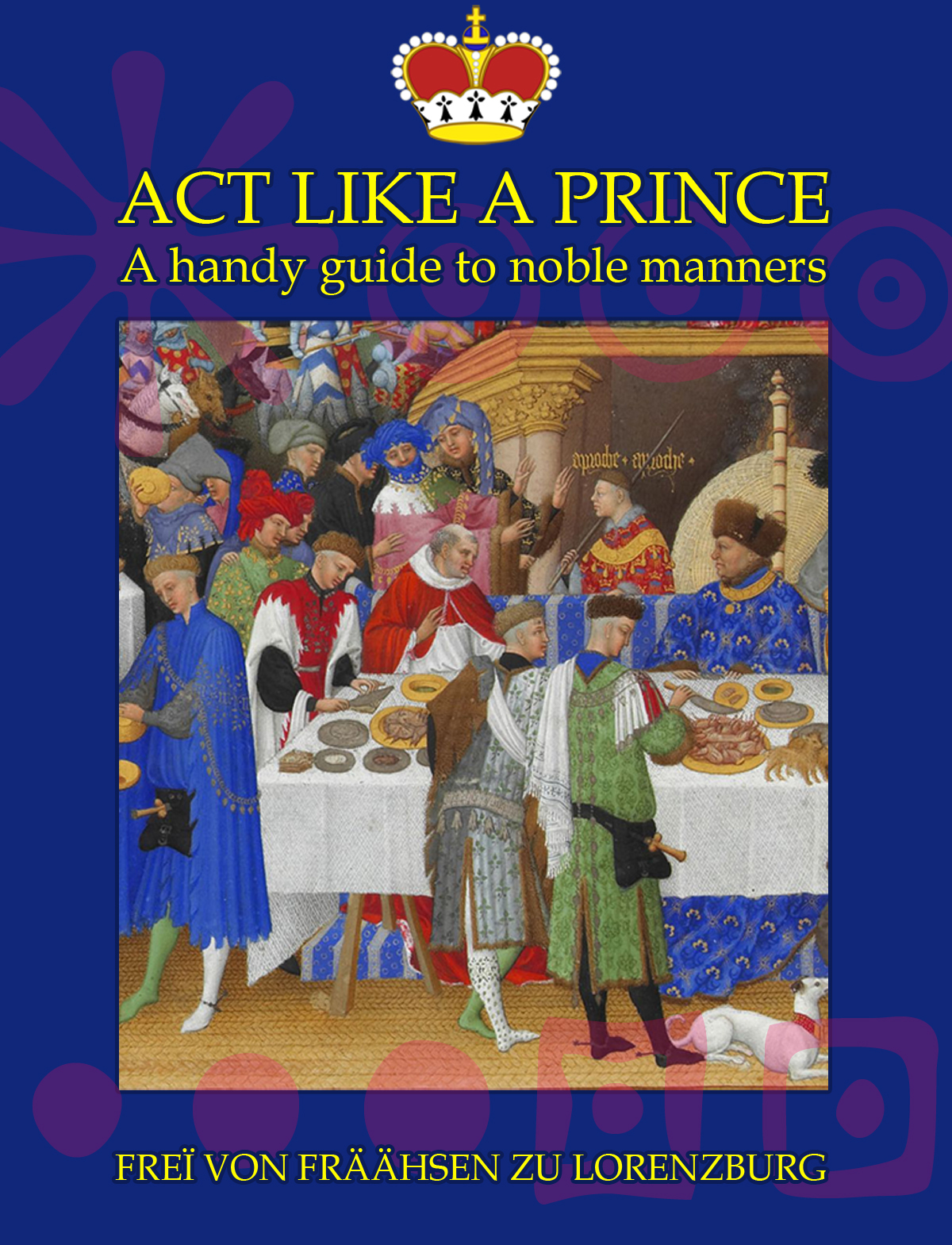 Act like a Prince – a handy guide to noble manners