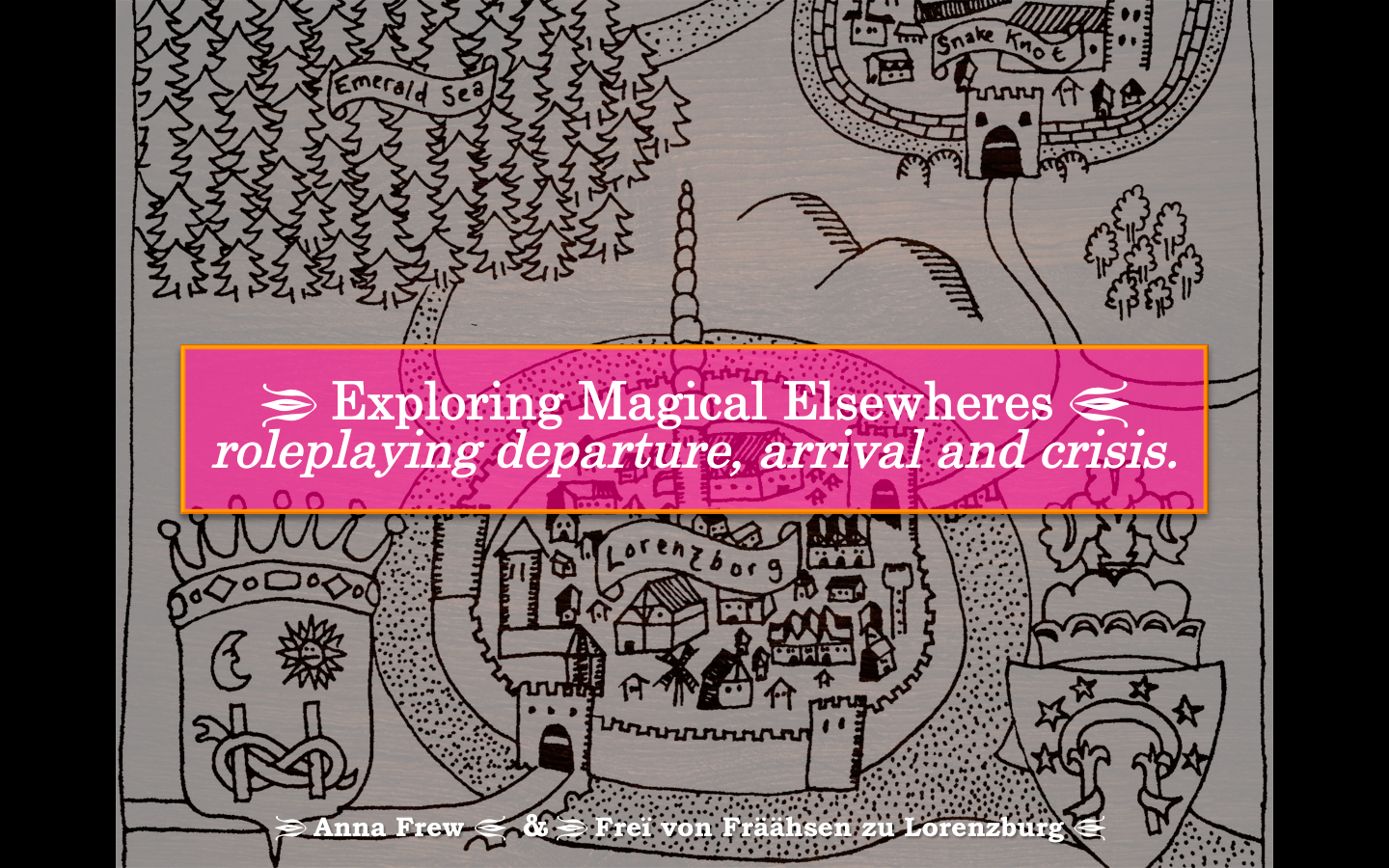 Presentation: Exploring Magical Elsewheres: roleplaying departure, arrival and crisis!